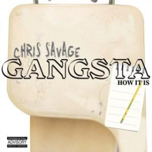 Instrumental: Chris Savage - Gangsta How It Is
